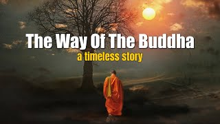The Way Of The Buddha - a timeless story
