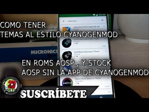 THEMES //Temas de cyanogenmod sin la app Temas en Roms AOSP y STOCK