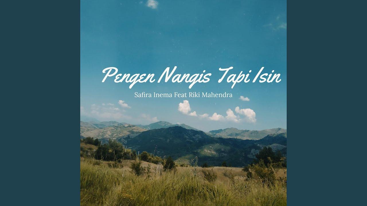 Safira Inema - Pengen Nangis Tapi Isin (feat. Riki Mahendra)