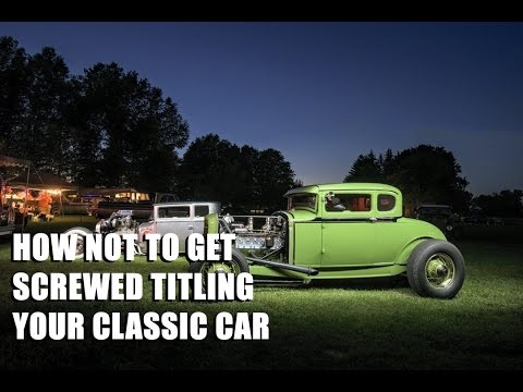 How To Not Get Screwed Titling Your Classic Car in California - The Flat-Spot