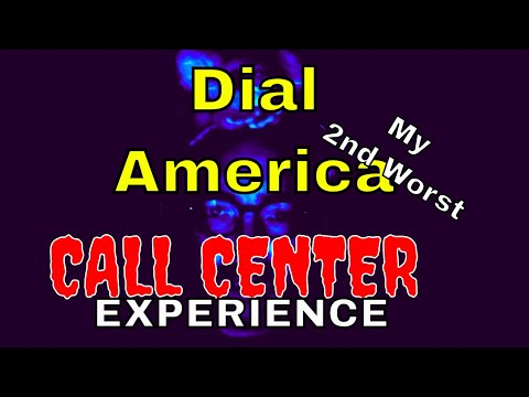 Dial America - My 2nd Worst Call Center Experience