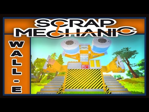Scrap Mechanic - Robot Vehicle Tutorial   (Wall E The Robot Car Design)