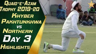 Highlights Day 3 | KP vs Northern | Quaid e Azam Trophy 2019-20 | PCB