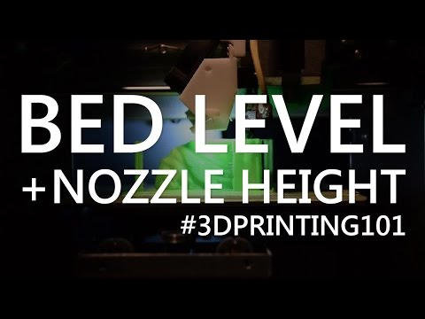 How to Set your Nozzle Height and Level your Bed - 3D Printing 101