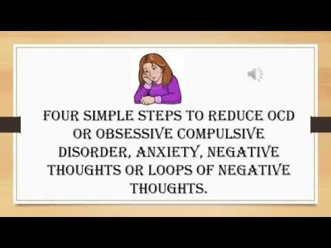 4 STEPS TO REDUCE OBSESSIVE THOUGHTS, NEGATIVE THOUGHTS, ANXIETY AND STRESS