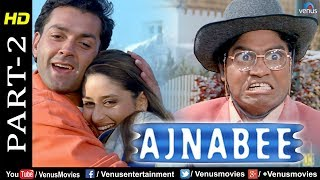 Ajnabee - Part 2 | HD Movie | Bobby Deol, Akshay Kumar, Kareena & Bipasha | Superhit Suspense Movie