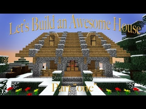 Hardcore Minecraft:  How to Build An Awesome House   (Part 1)