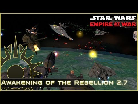 Closing on the Core - Ep 13 - Awakening of the Rebellion 2.7 - Star Wars Empire at War Mod