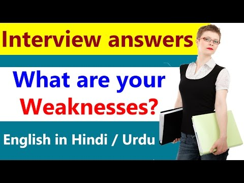 What are your weaknesses? Interview answer, Job interview tips in Hindi Urdu from English