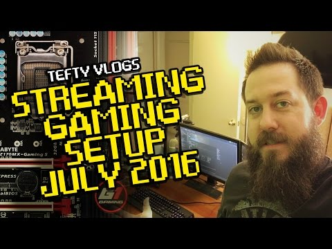 Streaming Setup July 2016 - Console and PC Gaming