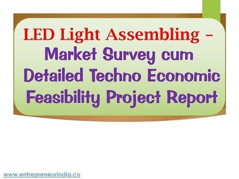 LED Light Assembling - Market Survey cum Detailed Techno Economic Feasibility Project Report