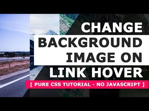 Change Background Image On Link Hover - Pure Html5 and CSS3 Hover Effects Tutorial - No Javascript