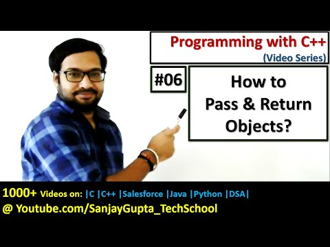 06 C++ Passing and Returning Objects From Functions - Learn C++ tutorials by Sanjay Gupta