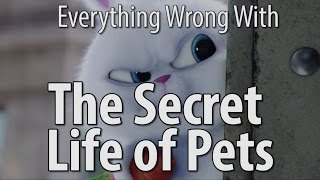 Everything Wrong With The Secret Life of Pets