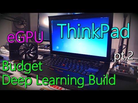 ThinkPad eGPU Budget Deep Learning Build - Part 2