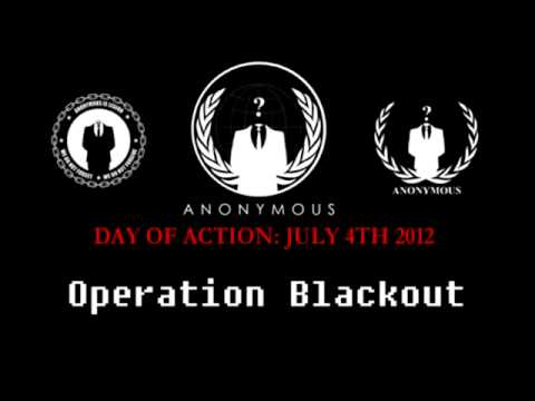 Anonymous - #OpBlackout Phase II - DAY OF ACTION 07 04 2012