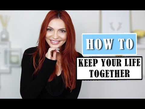 10 Tips To Keep Your Life Together