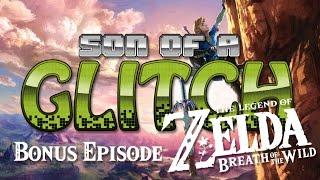 The Legend of Zelda: Breath of the Wild Glitches - Son of a Glitch - Bonus Episode