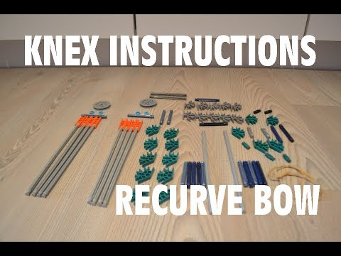 KNEX Instructions - Recurve Bow