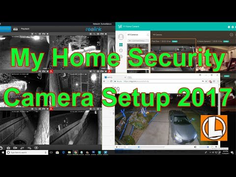 My Home Security Camera Setup - 2017 - WiFi Cameras and Wired NVR Security Camera System