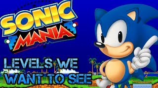 Levels We Want To See In Sonic Mania