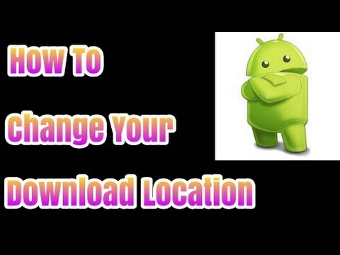 How To change Your Download Location in android - Android Tutorial - android Community