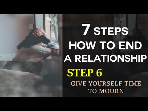 Step 6: How To End A Relationship Series - Give Yourself Time To Mourn