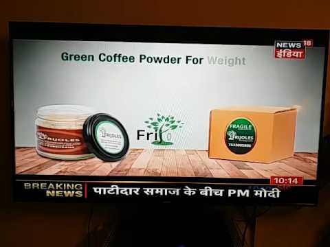 Your Green Coffee on TV channels - Zee News, News18, Romedy Now, Movies Now.