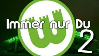 IMMER NUR DU - VfL Wolfsburg Hymne 2.0