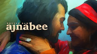 Ajnabee - Bhuvan Bam | Official Music Video |