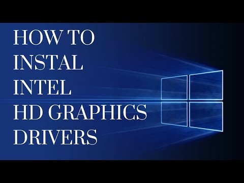 HOW TO INSTALL INTEL  HD GRAPHICS DRIVERS