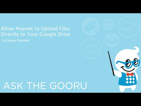 Allow Anyone to Upload Files Directly to Your Google Drive