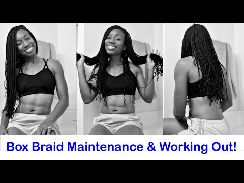 Box Braid Daily Maintenance -Washing&Working Out+More!