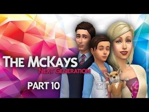 LET'S PLAY THE SIMS 4 - THE MCKAYS: NEXT GEN |