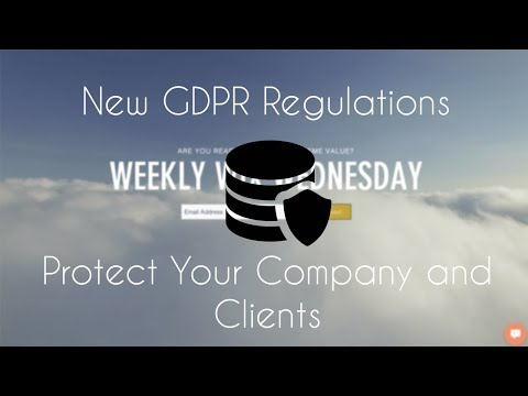 What Are The New GDPR Regulations? | How To Protect Your Company And Clients
