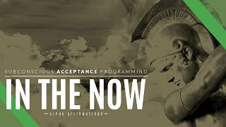 In the Now Meditation | Power of Now Affirmations | Present Moment Awareness