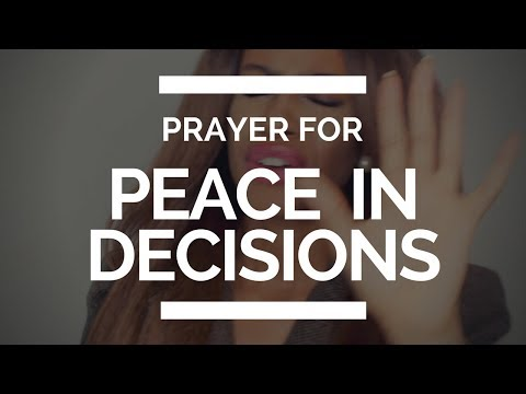 PRAYER FOR PEACE WHEN MAKING DECISIONS