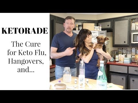KETORADE: The Cure for Keto-Flu, Hangovers and other Maladies