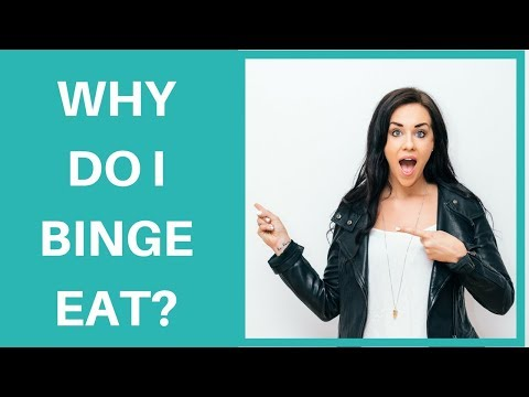 Why Do I Binge Eat [IT'S NOT ABOUT THE FOOD]