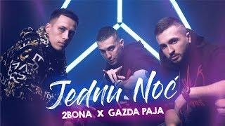 2Bona feat. Gazda Paja - Za jednu noc (OFFICIAL VIDEO)