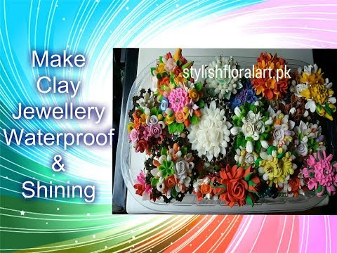 Make Clay Jewellery/Creations WaterProof & Shining- Amazing New Idea