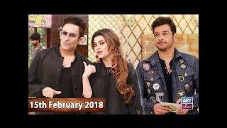 Salam Zindagi With Faysal Qureshi - Barkat & Azmi - 15th February 2018