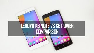 Lenovo K6 Note vs K6 Power- Which is the better device to buy?
