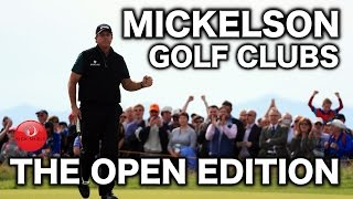 Phil Mickelson Golf Clubs The Open Edition