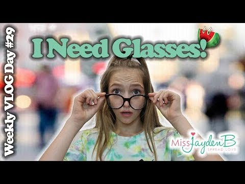 I Can't See! I need glasses. Weekly VLOG Day #29