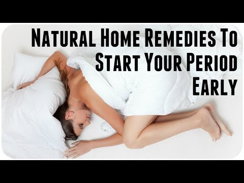 Natural Home Remedies To Start Your Period Early