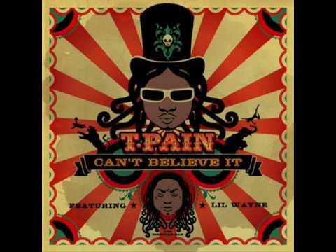 T-Pain Ft. Lil Wayne Can't Believe It