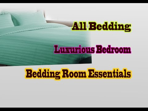 How to Selecting Luxurious Bedding For Your Home