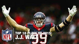 Top 10 Jj Watt Highlights Of 2015 Nfl