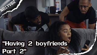 Having 2 boyfriends part 2